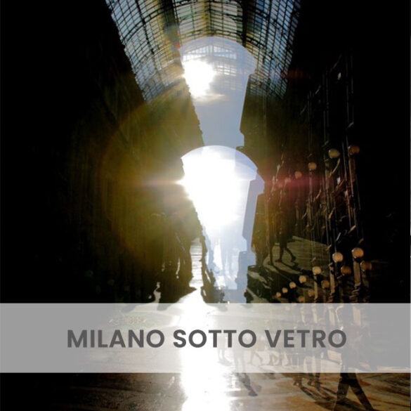 Milano sotto vetro PhotoCredit Emanuela Gizzi Mapping Lucia